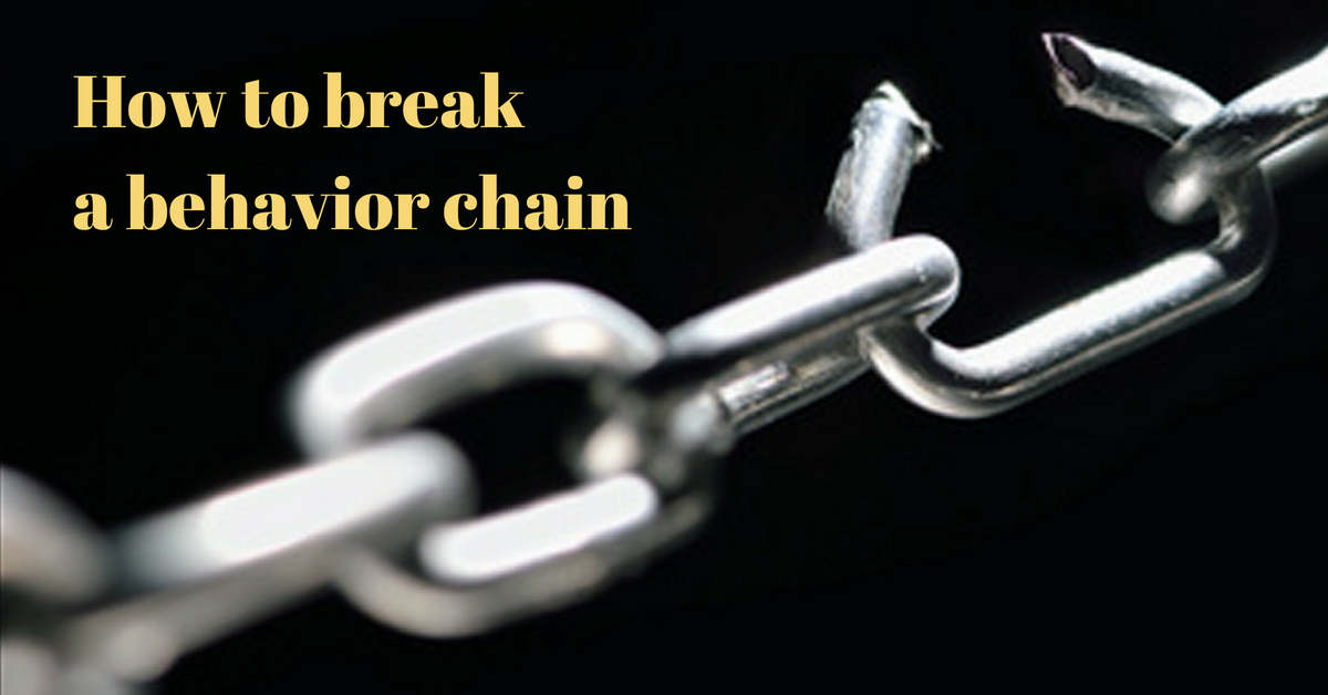 how-to-breaka-behavior-chain
